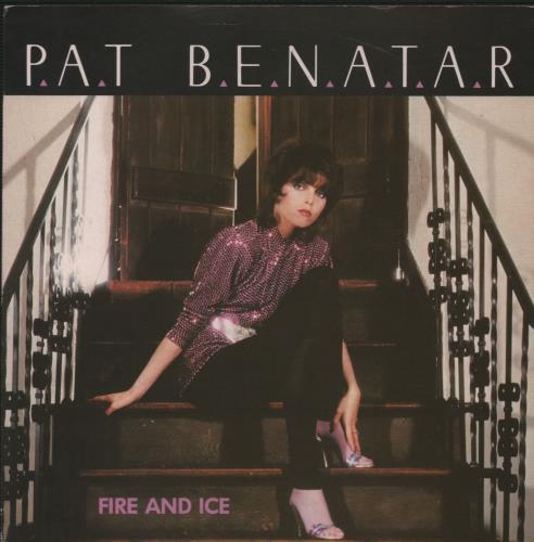 "Pat Benatar Fire And Ice 7"" vinyl single (7 inch record) UK BEN07FI243078"