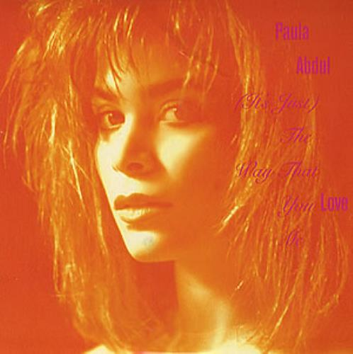 "Paula Abdul (It's Just) The Way That You Love Me 7"" vinyl single (7 inch record) UK ABD07IT287985"