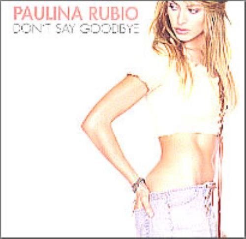 "Paulina Rubio Don't Say Goodbye CD single (CD5 / 5"") US PNAC5DO213612"