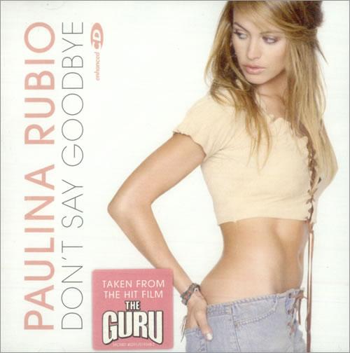"Paulina Rubio Don't Say Goodbye CD single (CD5 / 5"") UK PNAC5DO223079"