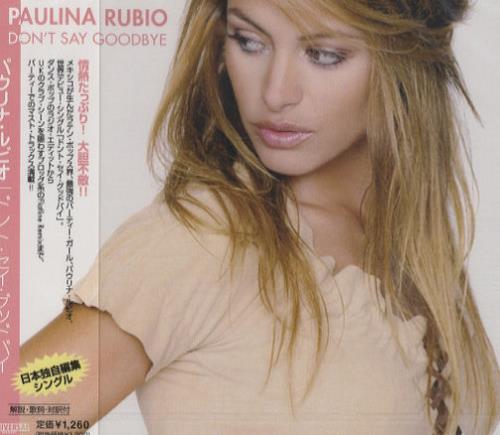 "Paulina Rubio Don't Say Goodbye CD single (CD5 / 5"") Japanese PNAC5DO251015"
