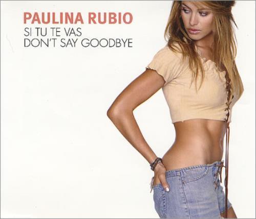 "Paulina Rubio Si Tu Te Vas CD single (CD5 / 5"") Mexican PNAC5SI225459"