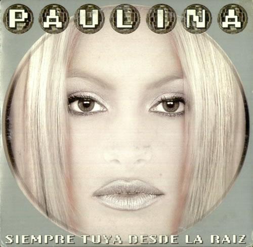 "Paulina Rubio Siempre Tuya Desde La Raiz CD single (CD5 / 5"") Mexican PNAC5SI450239"