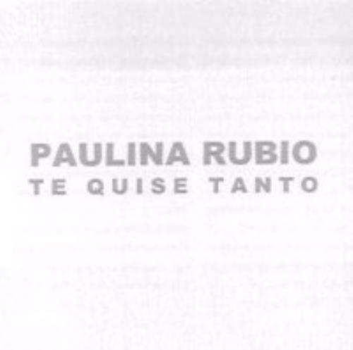 "Paulina Rubio Te Quise Tanto CD single (CD5 / 5"") Mexican PNAC5TE271043"