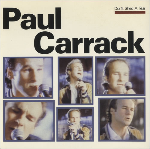 """Paul Carrack Don't Shed A Tear 7"""" vinyl single (7 inch record) UK PCA07DO201673"""
