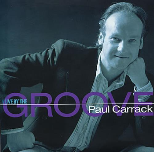 "Paul Carrack I Live By The Groove 7"" vinyl single (7 inch record) UK PCA07IL294522"