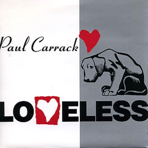 "Paul Carrack Loveless 7"" vinyl single (7 inch record) UK PCA07LO205433"