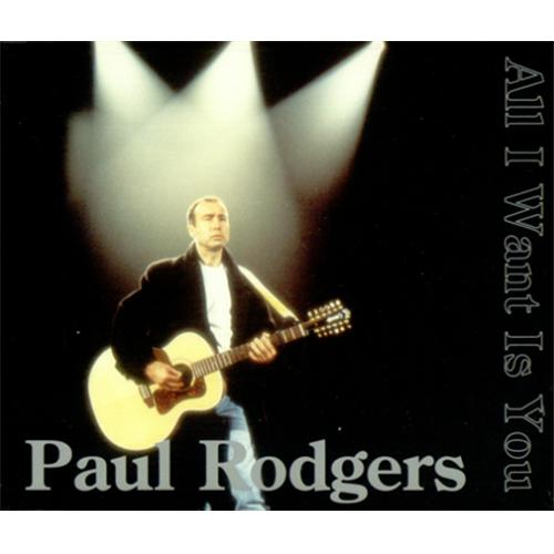 "Paul Rodgers All I Want Is You CD single (CD5 / 5"") German RGRC5AL84048"