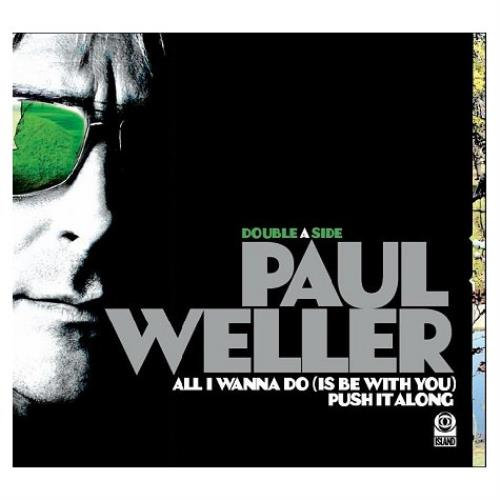 """Paul Weller All I Wanna Do [Is Be With You] / Push It Along CD single (CD5 / 5"""") UK WELC5AL441616"""