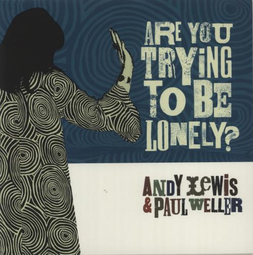 "Paul Weller Are You Trying To Be Lonely? - Blue Vinyl + Numbered 7"" vinyl single (7 inch record) UK WEL07AR410081"