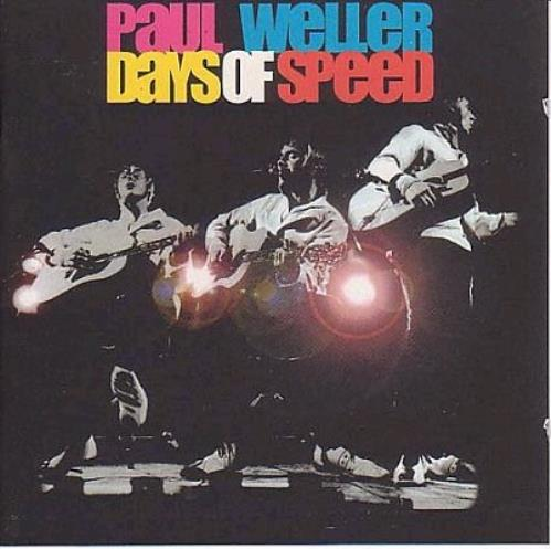Paul Weller Days Of Speed CD album (CDLP) UK WELCDDA196858