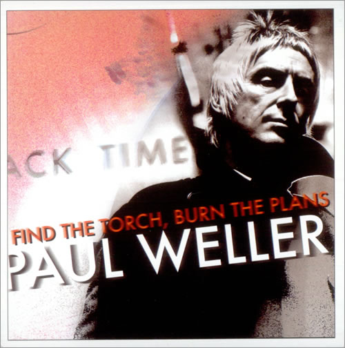"Paul Weller Find The Torch, Burn The Plans CD single (CD5 / 5"") UK WELC5FI523178"