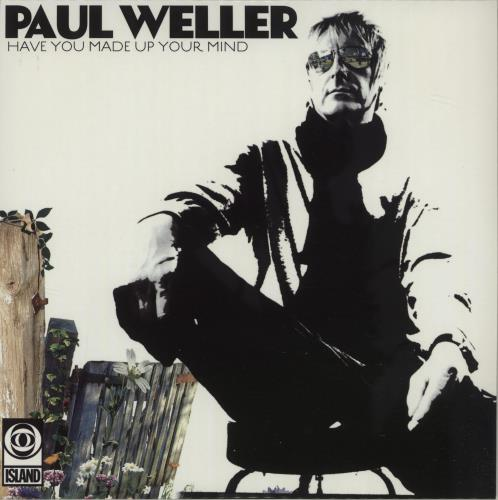 """Paul Weller Have You Made Up Your Mind 7"""" vinyl single (7 inch record) UK WEL07HA434142"""