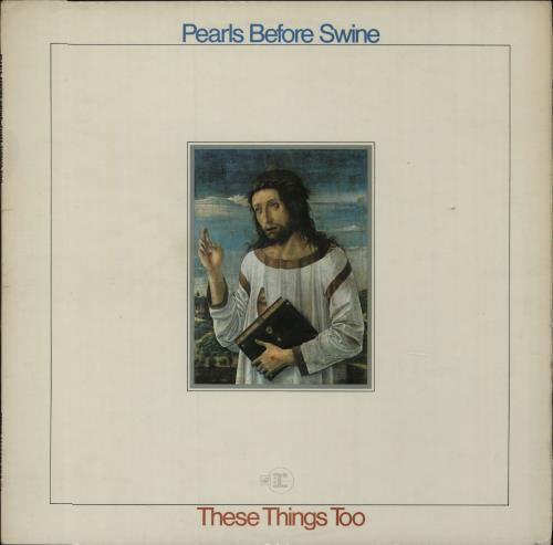 Pearls Before Swine These Things Too vinyl LP album (LP record) UK PBSLPTH673146