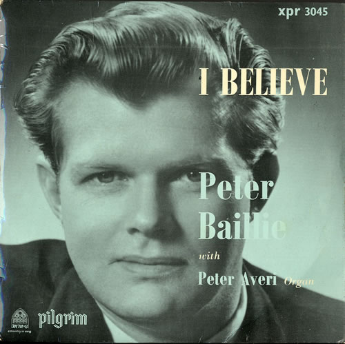 "Peter Baillie I Believe 7"" vinyl single (7 inch record) UK P1W07IB551167"