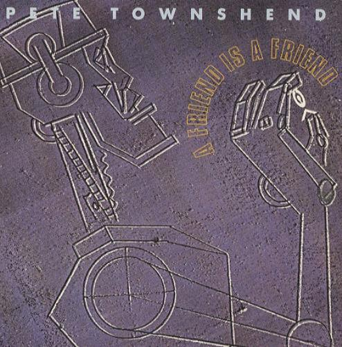 """Pete Townshend A Friend Is A Friend 7"""" vinyl single (7 inch record) UK TOW07AF34558"""