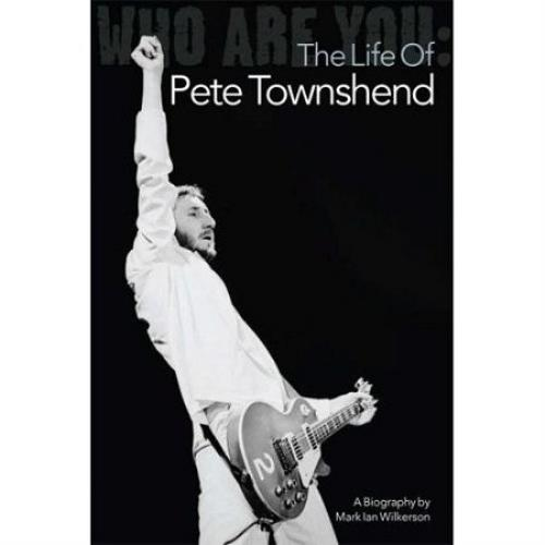 Pete Townshend Who Are You: The Life Of Pete Townshend book UK TOWBKWH424802