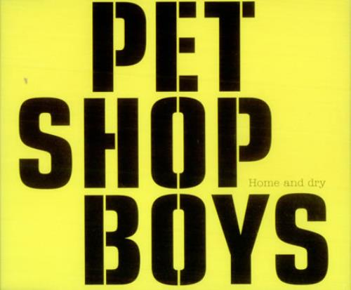 """Pet Shop Boys Home And Dry - Part One CD single (CD5 / 5"""") UK PSBC5HO422305"""