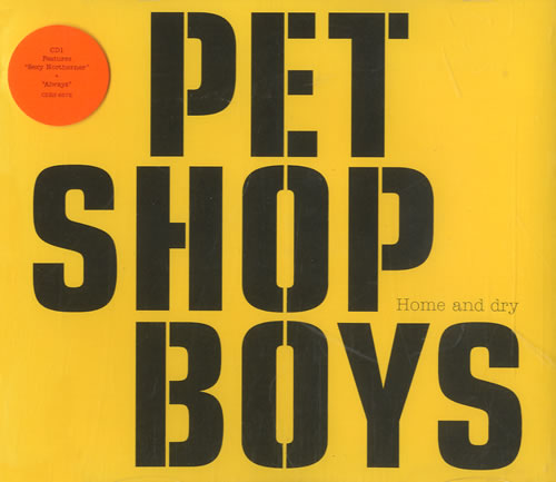 """Pet Shop Boys Home And Dry - Stickered case CD single (CD5 / 5"""") UK PSBC5HO494619"""