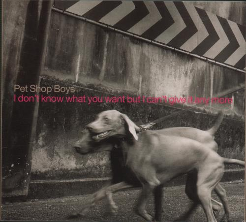 "Pet Shop Boys I Don't Know What You Want But I Can't Give It Any More CD single (CD5 / 5"") UK PSBC5ID139194"