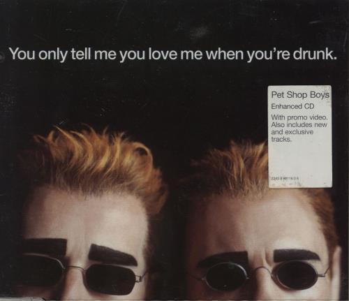 "Pet Shop Boys You Only Tell Me You Love Me When You're Drunk - CD1 CD single (CD5 / 5"") UK PSBC5YO195963"
