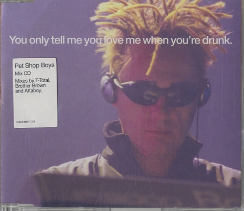 """Pet Shop Boys You Only Tell Me You Love Me When You're Drunk CD single (CD5 / 5"""") UK PSBC5YO192685"""
