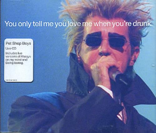 "Pet Shop Boys You Only Tell Me You Love Me When You're Drunk CD single (CD5 / 5"") UK PSBC5YO288011"
