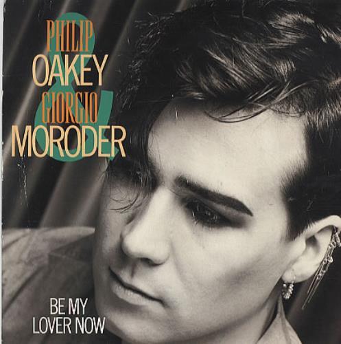 "Philip Oakey & Giorgio Moroder Be My Lover Now 7"" vinyl single (7 inch record) UK QHJ07BE89013"