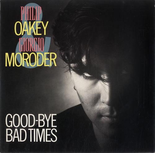 "Philip Oakey & Giorgio Moroder Good-Bye Bad Times 7"" vinyl single (7 inch record) UK QHJ07GO161087"
