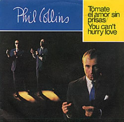 "Phil Collins Tomate El Amor Sin Prisas 7"" vinyl single (7 inch record) Spanish COL07TO279207"