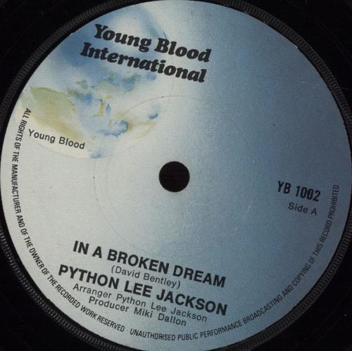 "Python Lee Jackson In A Broken Dream - Solid 7"" vinyl single (7 inch record) UK PLJ07IN493894"