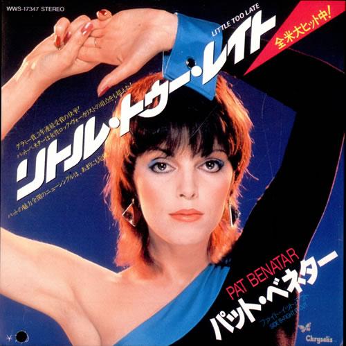 "Pat Benatar Little Too Late 7"" vinyl single (7 inch record) Japanese BEN07LI135357"