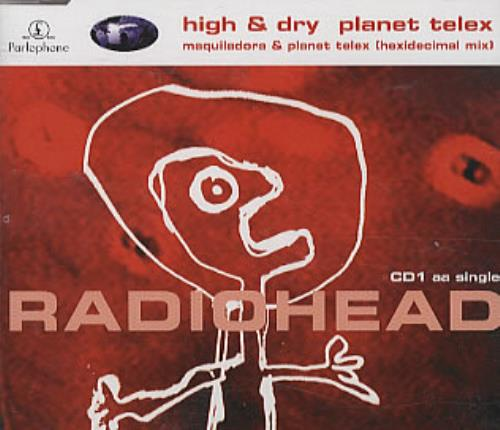 "Radiohead High & Dry/Planet Telex CD single (CD5 / 5"") UK R-HC5HI307842"