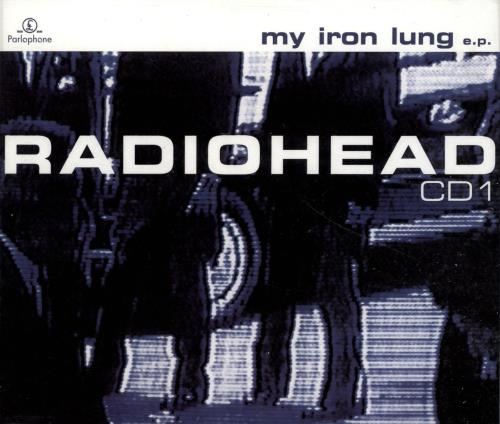 "Radiohead My Iron Lung EP - CD1 Reissue CD single (CD5 / 5"") UK R-HC5MY350204"