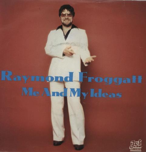 "Raymond Froggatt Me And My Ideas - A Label 7"" vinyl single (7 inch record) UK 1RF07ME762125"