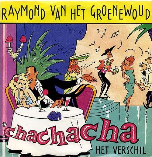 "Raymond Van Het Groenewoud Chachacha 7"" vinyl single (7 inch record) Dutch W--07CH628186"