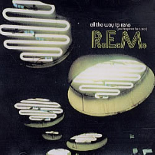 "REM All The Way To Reno (You're Gonna Be A Star) CD single (CD5 / 5"") Australian REMC5AL224663"