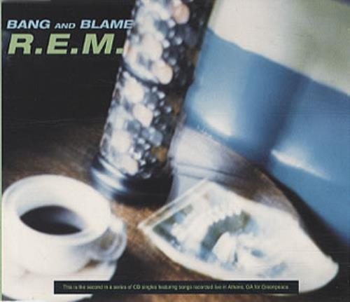 "REM Bang And Blame - Part Two CD single (CD5 / 5"") UK REMC5BA35955"