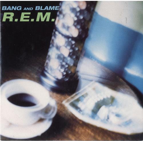 "REM Bang And Blame 7"" vinyl single (7 inch record) UK REM07BA73469"