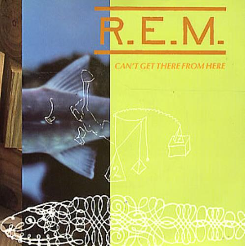"""REM Can't Get There From Here 7"""" vinyl single (7 inch record) UK REM07CA46168"""