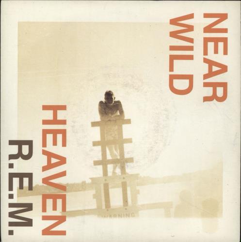 "REM Near Wild Heaven 7"" vinyl single (7 inch record) UK REM07NE73468"