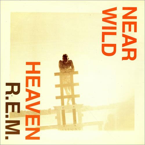 "REM Near Wild Heaven 12"" vinyl single (12 inch record / Maxi-single) UK REM12NE82426"