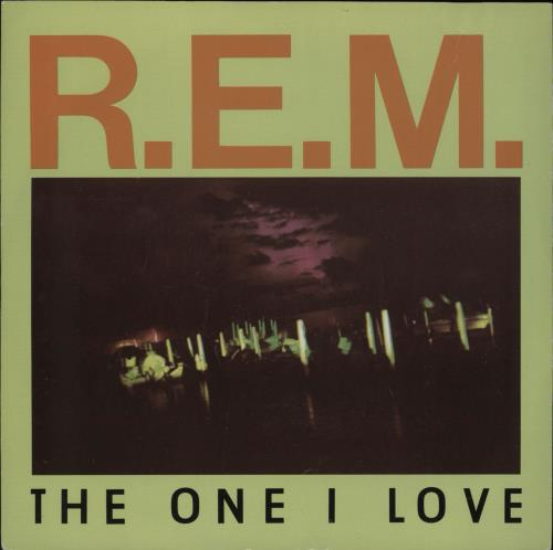 """REM The One I Love - solid centre 7"""" vinyl single (7 inch record) UK REM07TH717289"""