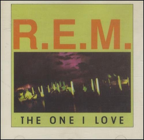 "REM The One I Love CD single (CD5 / 5"") UK REMC5TH20549"