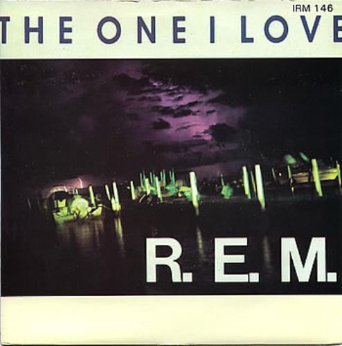 "REM The One I Love 7"" vinyl single (7 inch record) UK REM07TH65008"