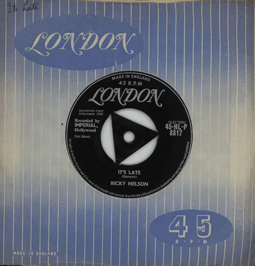 "Ricky Nelson It's Late - 1st 7"" vinyl single (7 inch record) UK R-N07IT571635"
