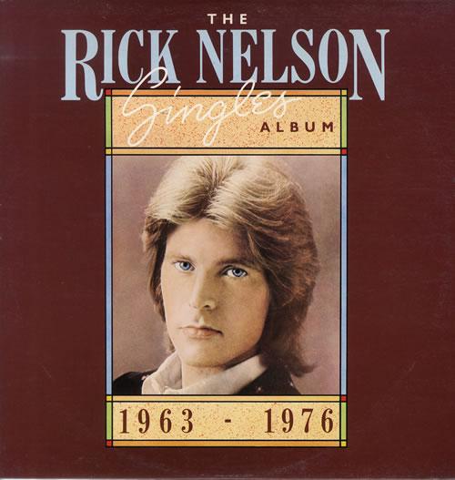 Ricky Nelson The Rick Nelson Singles Album 1963-1974 vinyl LP album (LP record) UK R-NLPTH554612