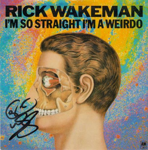 "Rick Wakeman I'm So Straight I'm A Weirdo - Autographed 7"" vinyl single (7 inch record) UK RKW07IM700977"