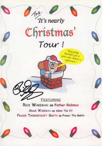 Rick Wakeman The 'It's Nearly Christmas' Tour! - Autographed tour programme UK RKWTRTH701443