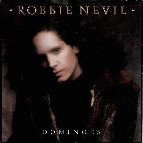 """Robbie Nevil Dominoes 7"""" vinyl single (7 inch record) UK RNV07DO695563"""